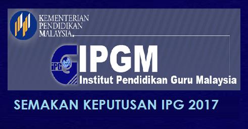 Semakan Keputusan IPG 2017 Online