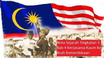 Nota Sejarah Tingkatan 3 Bab 4 Kerjasama Kaum Ke Arah Kemerdekaan