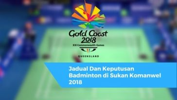 Jadual Dan Keputusan Badminton di Sukan Komanwel 2018