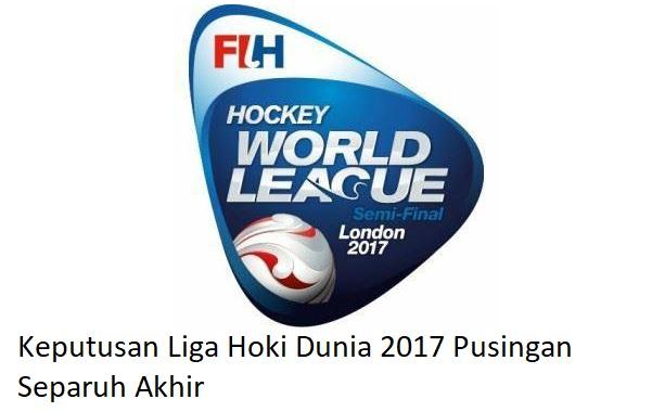 Keputusan Liga Hoki Dunia Separuh Akhir 2017