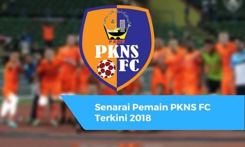 Senarai Pemain PKNS FC Terkini 2018